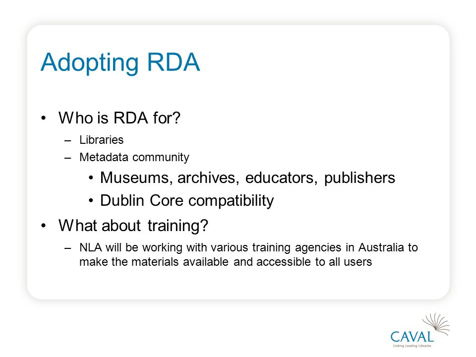 Adopting RDA Who is RDA for.