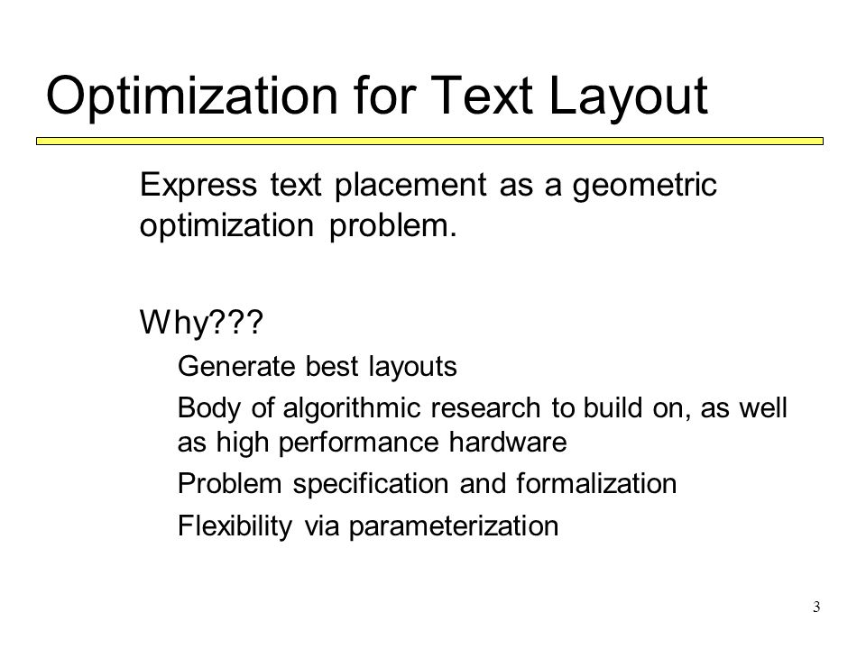 3 Optimization for Text Layout  Express text placement as a geometric optimization problem.