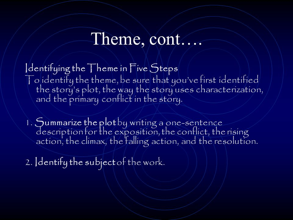 Theme It's the moral or main idea of the story.
