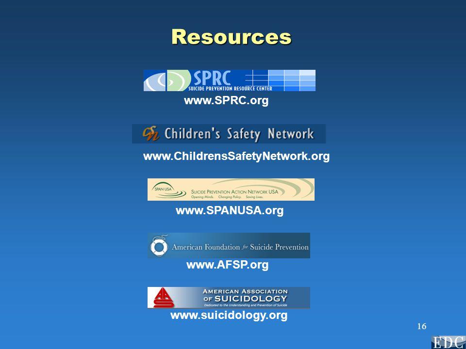16 Resources www.SPRC.org www.ChildrensSafetyNetwork.org www.SPANUSA.org www.AFSP.org www.suicidology.org