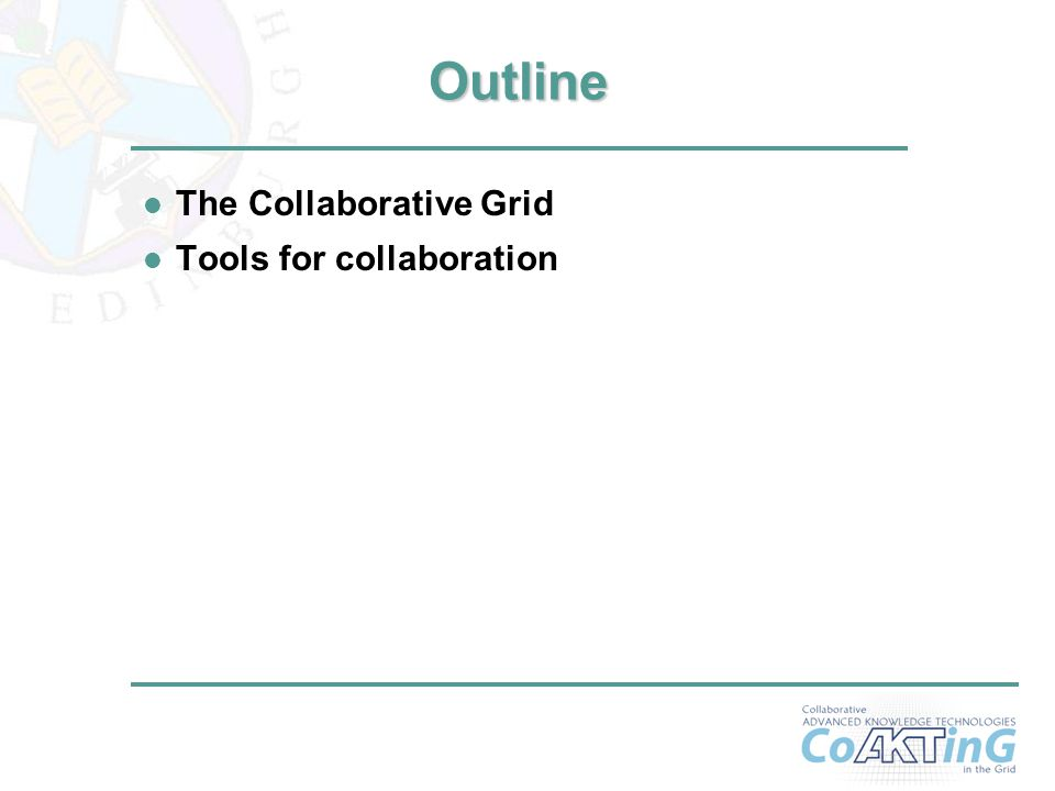 2 Outline l The Collaborative Grid l Tools for collaboration