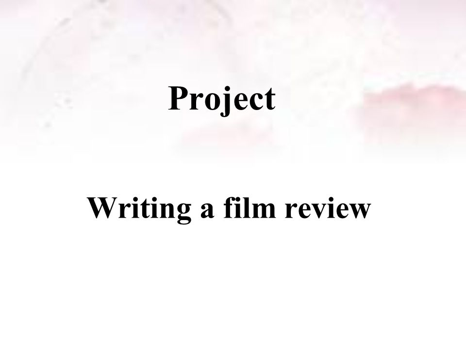 Project Writing a film review