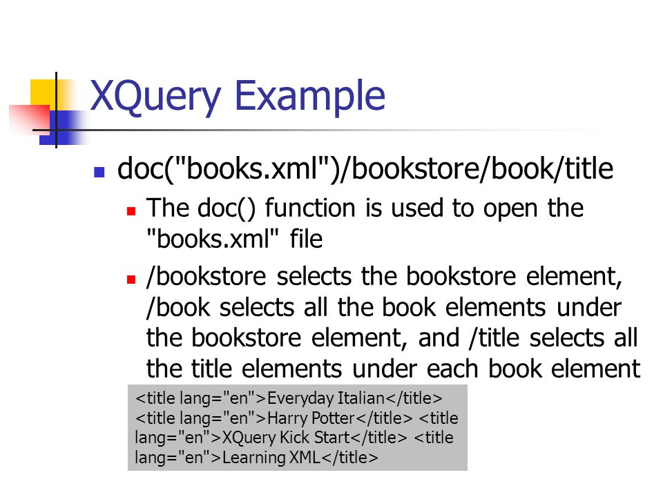 Conclusion XQuery is used to query XML files.