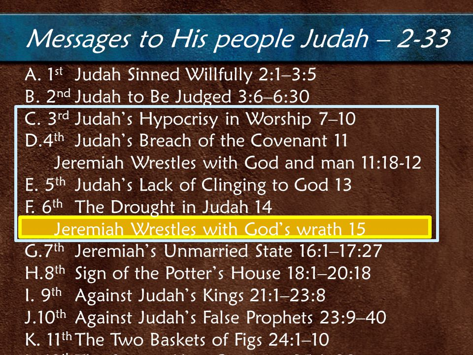 A. 1 st Judah Sinned Willfully 2:1–3:5 B. 2 nd Judah to Be Judged 3:6–6:30 C.