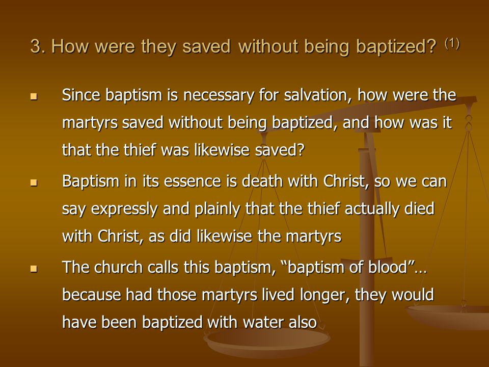 3. How were they saved without being baptized.