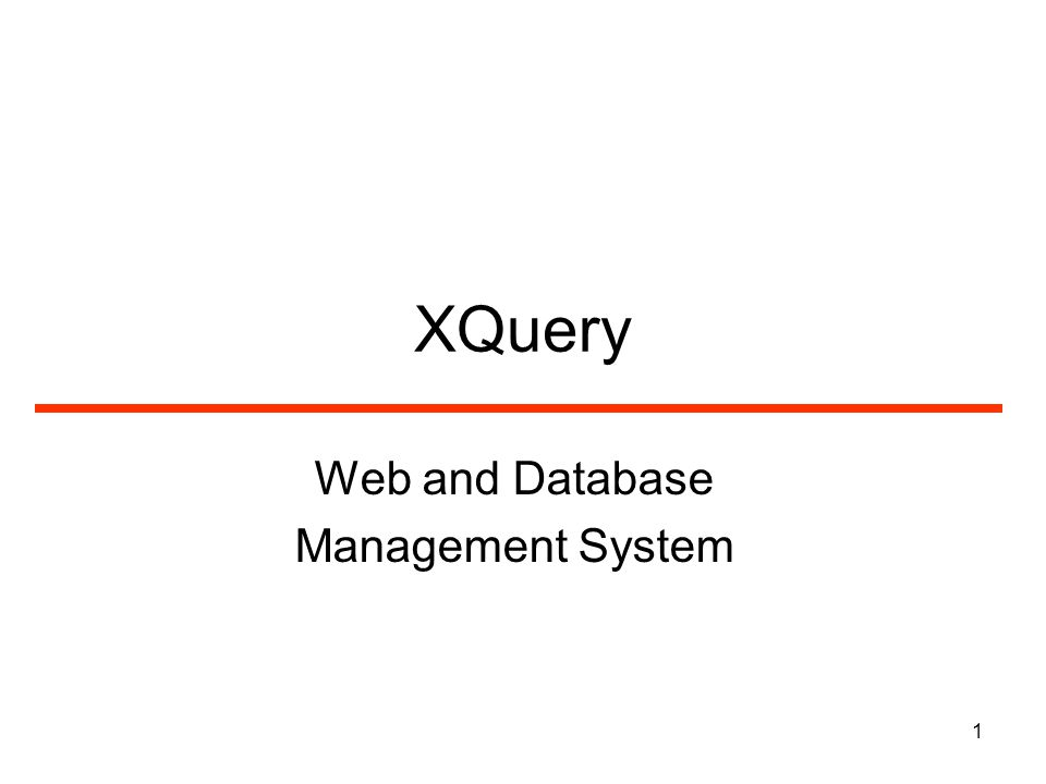 1 XQuery Web and Database Management System