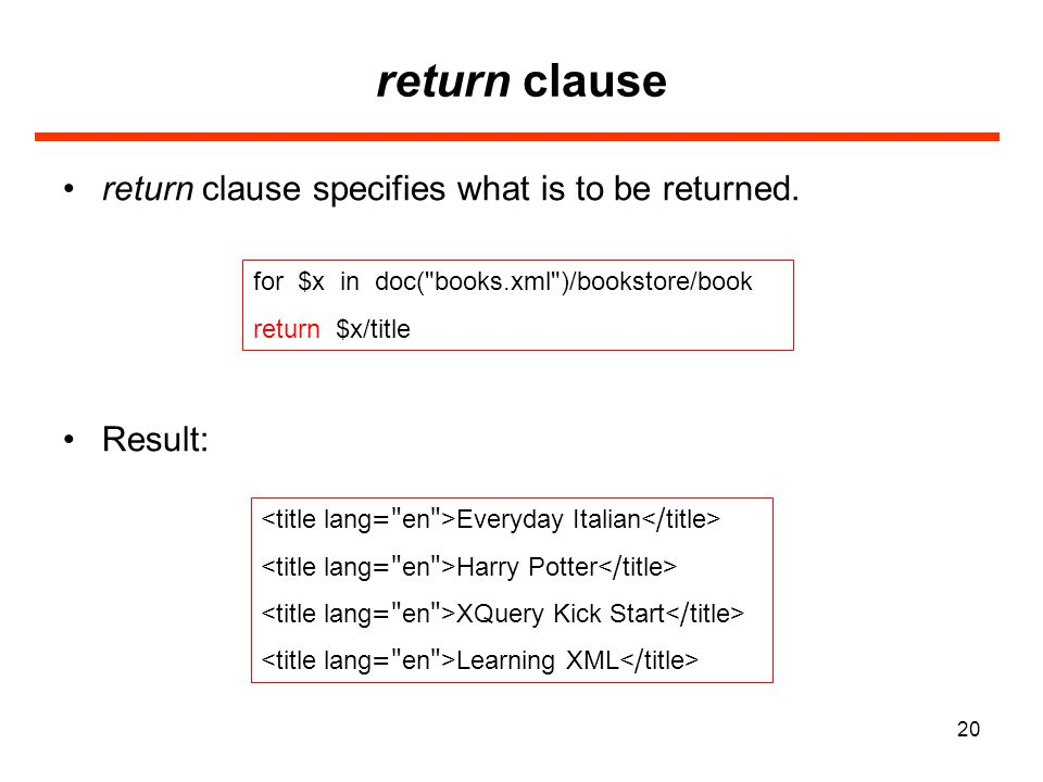 20 return clause return clause specifies what is to be returned.
