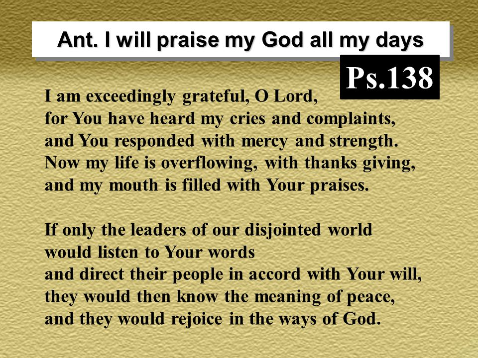I am exceedingly grateful, O Lord, for You have heard my cries and complaints, and You responded with mercy and strength.