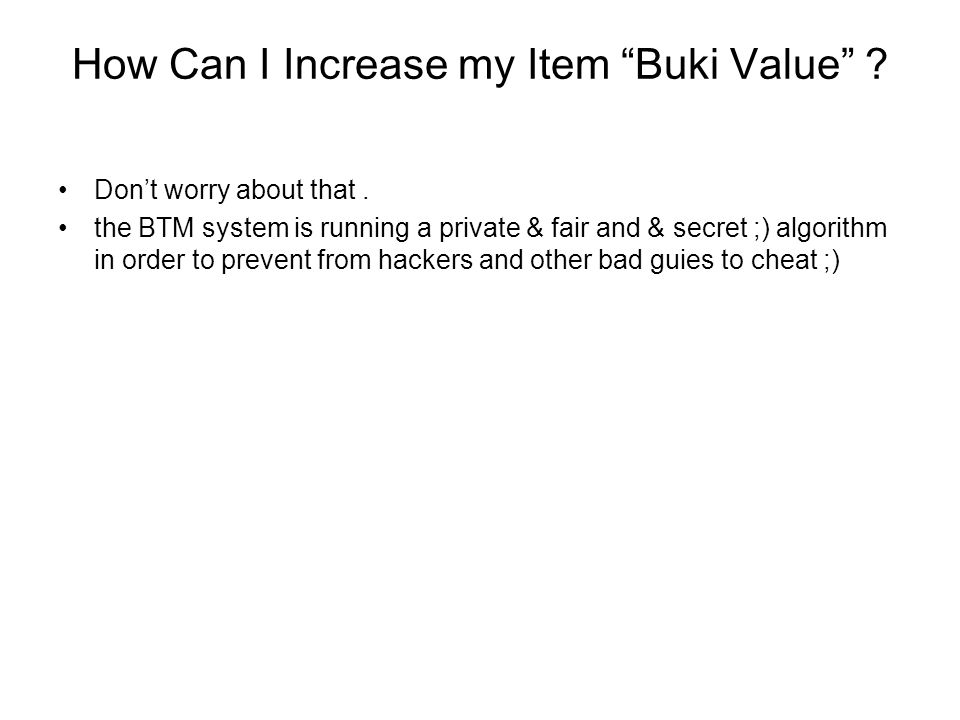 How Can I Increase my Item Buki Value . Don't worry about that.