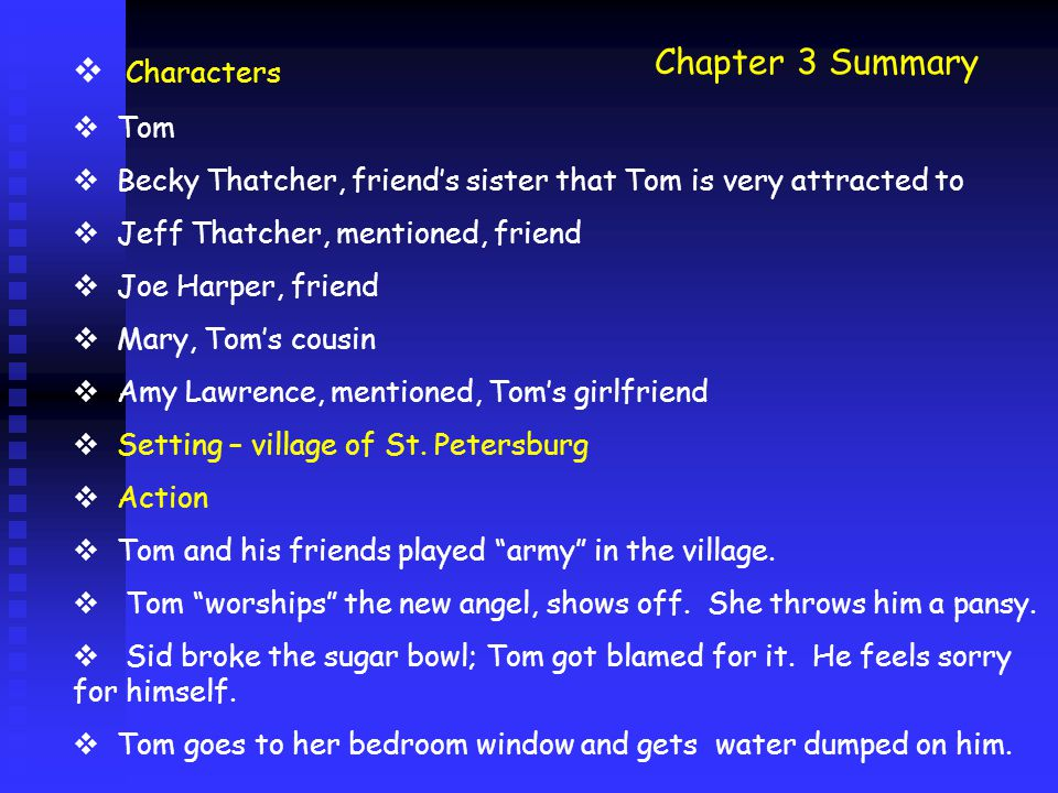 Chapter 14 summary  Characters: Tom, Joe, Huck  Setting: Jackson Island – 3 miles long and ¼ mile wide  Action:  The boys have fun playing and fishing on the island.