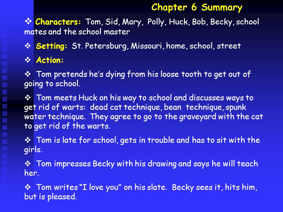 Chapter 17 summary  Characters: Tom, Huck, Joe, Aunt Polly, Mary, Sid, the Harpers, townspeople, the minister, Becky  Setting: a church in St.