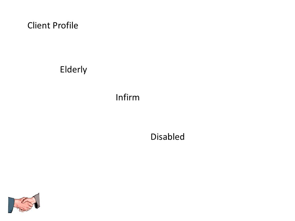 Client Profile Elderly Infirm Disabled