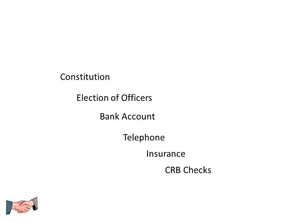 Constitution Election of Officers Bank Account Telephone Insurance CRB Checks
