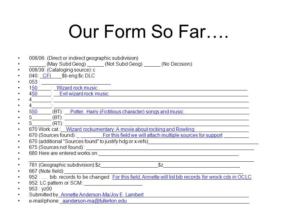 Our Form So Far….