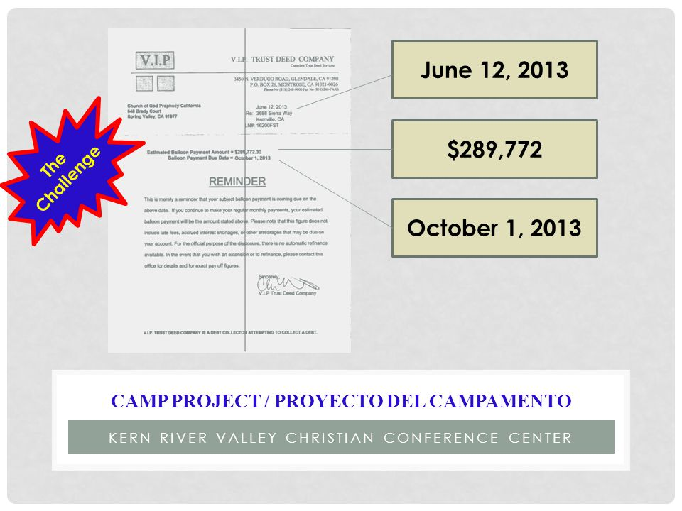 KERN RIVER VALLEY CHRISTIAN CONFERENCE CENTER CAMP PROJECT / PROYECTO DEL CAMPAMENTO $289,772 June 12, 2013 October 1, 2013 The Challenge