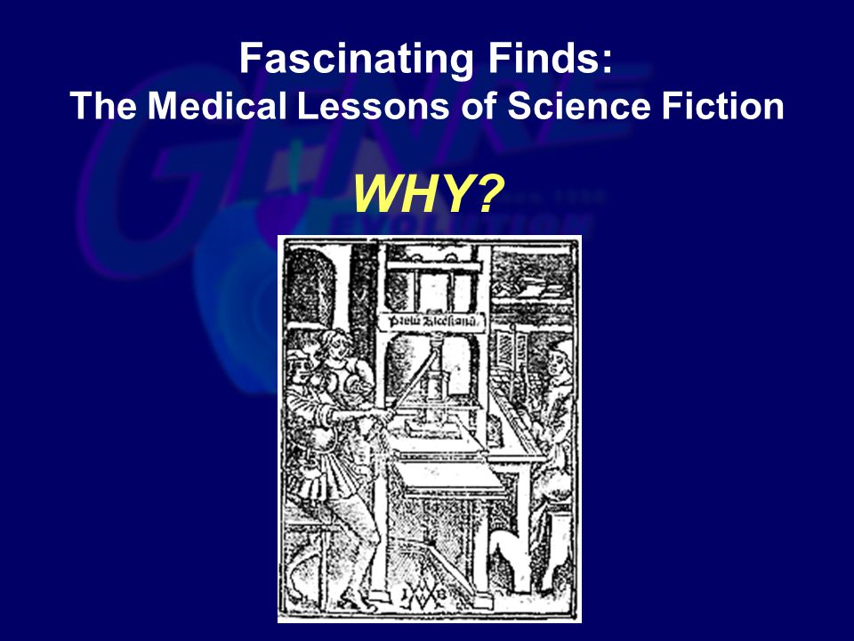 Fascinating Finds: The Medical Lessons of Science Fiction WHY