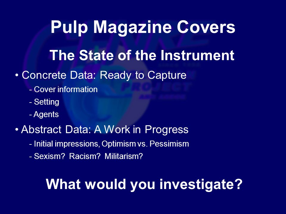 Pulp Magazine Covers Concrete Data: Ready to Capture - Cover information - Setting - Agents Abstract Data: A Work in Progress - Initial impressions, Optimism vs.