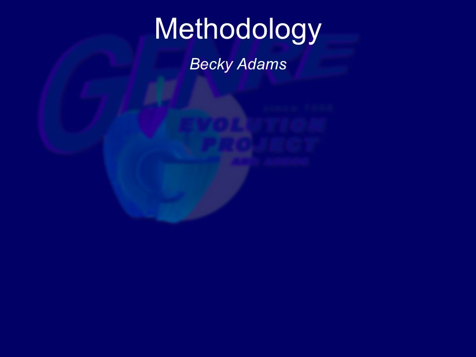 Methodology Becky Adams