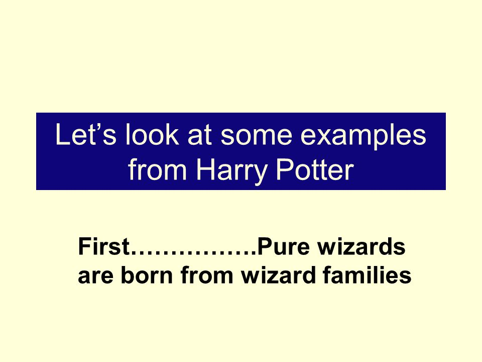 First…………….Pure wizards are born from wizard families