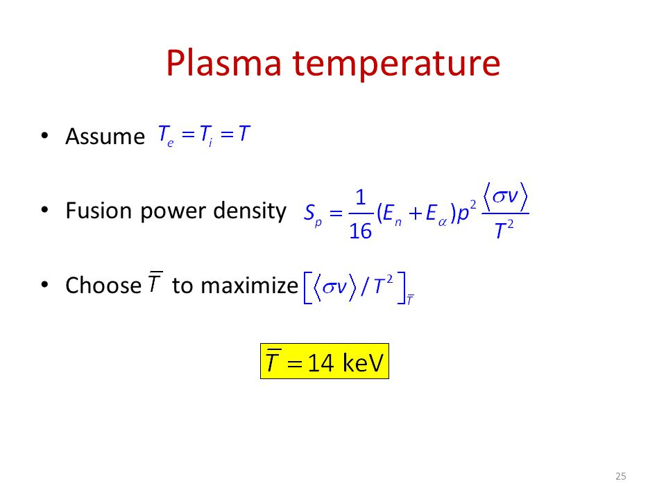 Plasma pressure Thermal power must produce desired output power Simple vanilla profiles 26