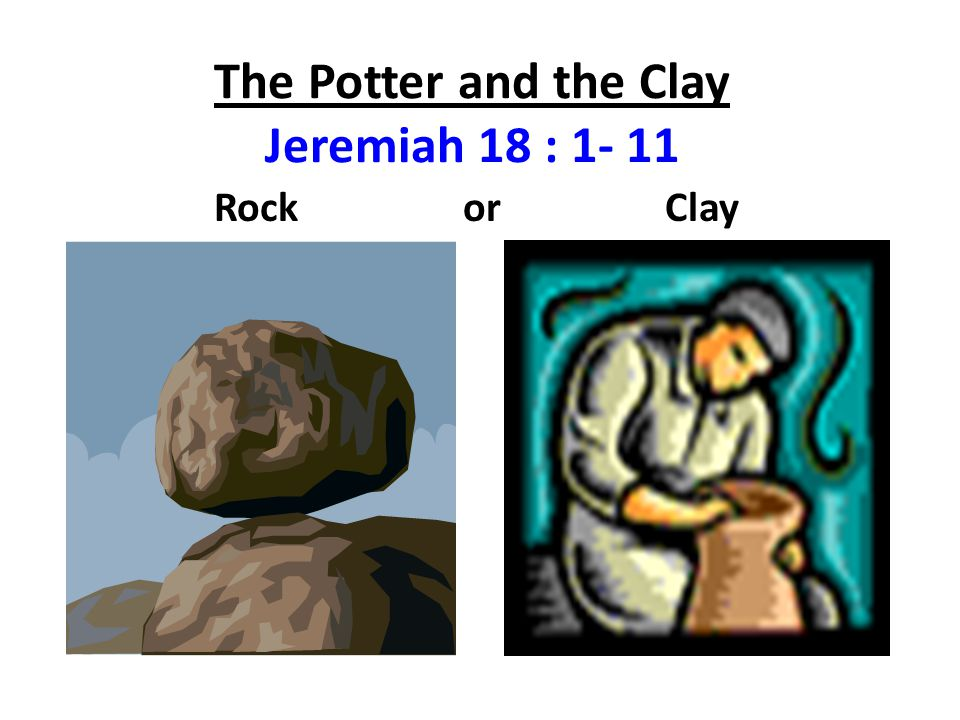 The Potter and the Clay 1.