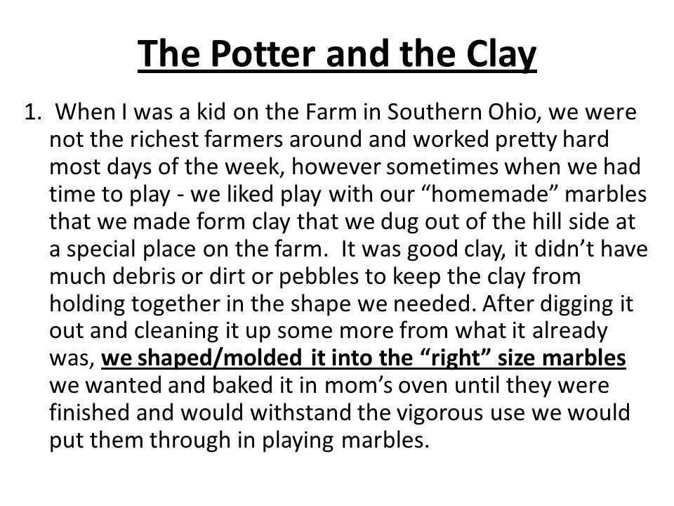 The Potter and the Clay II.WE ARE ADMONISHED IN THE SAME WAY REGARDING OUR LIVES 1.