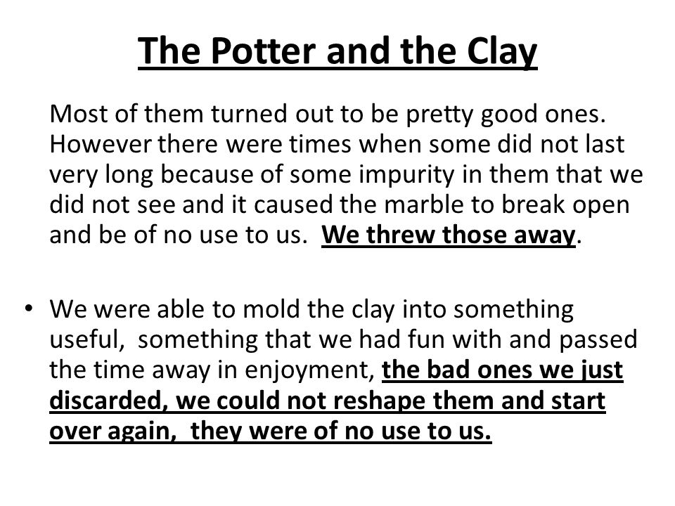 The Potter and the Clay 2.Several years ago I baptized a rock in 1988.