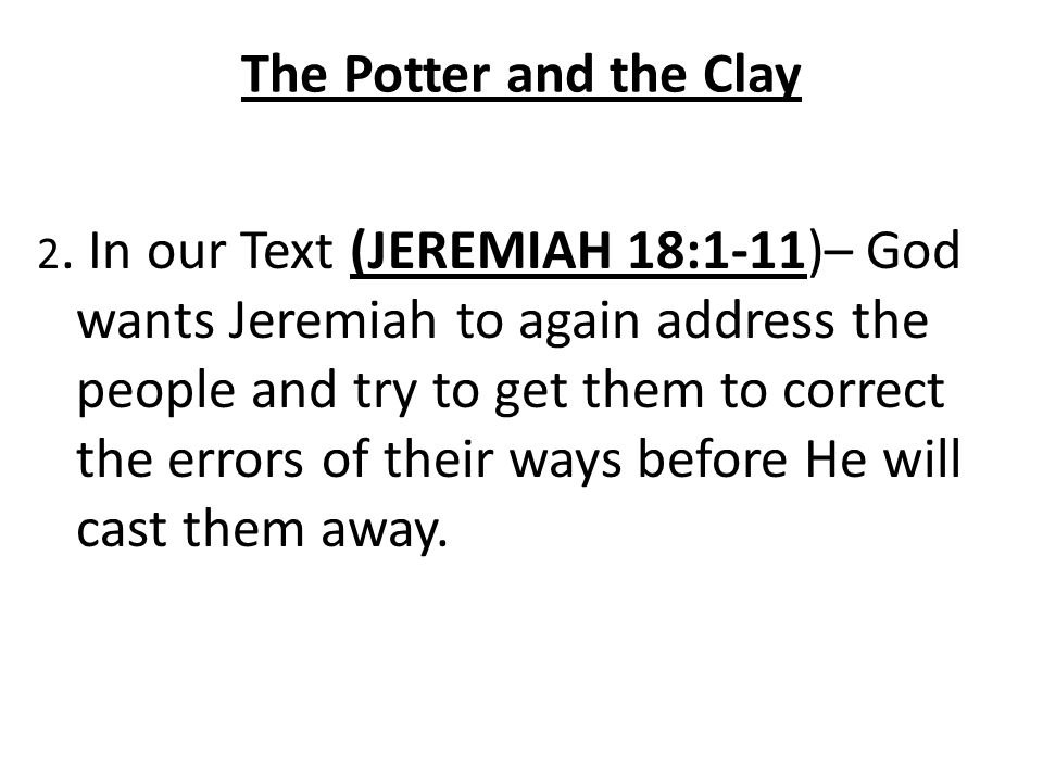 The Potter and the Clay A.