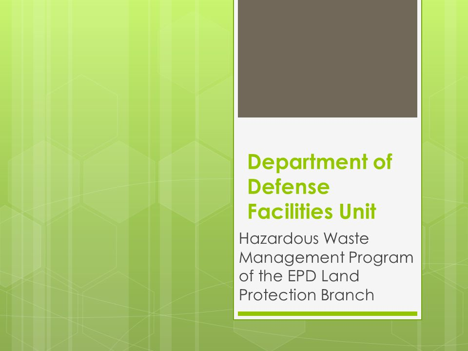 Department of Defense Facilities Unit Hazardous Waste Management Program of the EPD Land Protection Branch