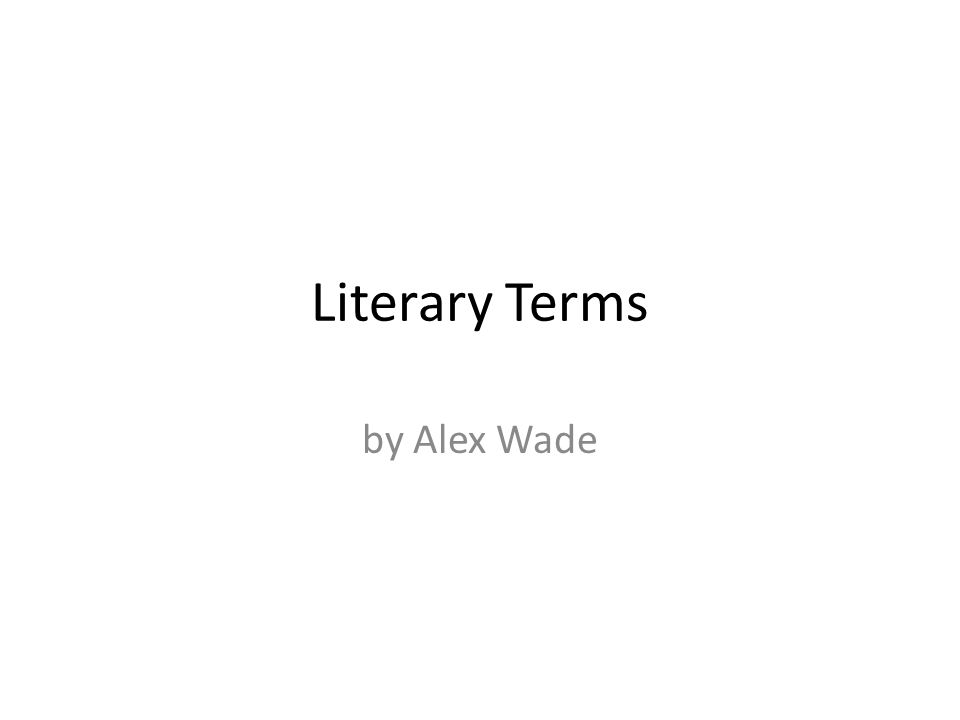 Literary Terms by Alex Wade