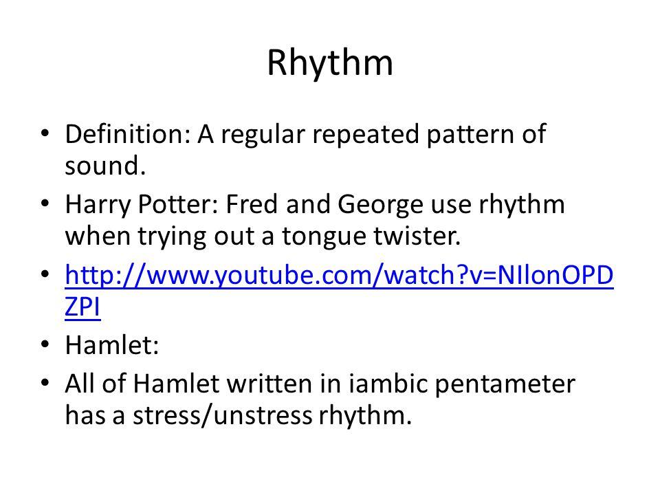 Rhythm Definition: A regular repeated pattern of sound.