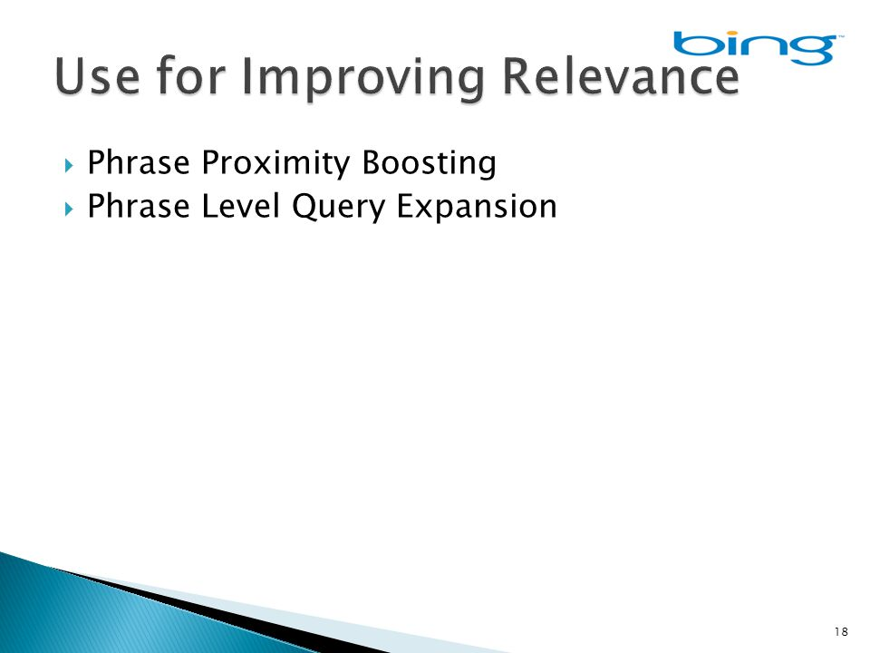  Phrase Proximity Boosting  Phrase Level Query Expansion 18