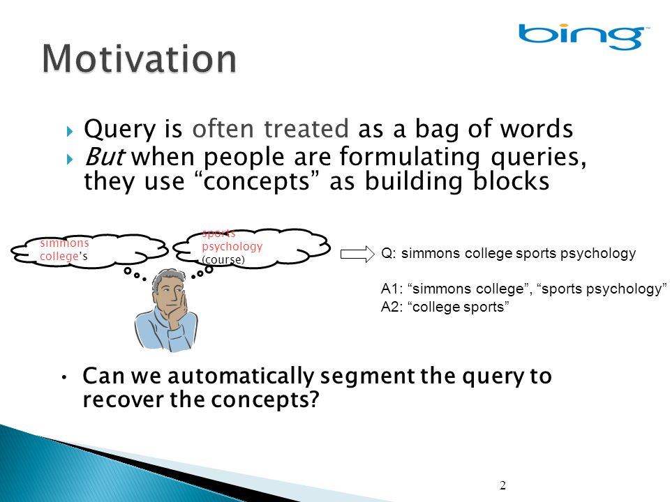 3  Summary of Segmentation approaches  Use for Improving Search Relevance ◦ Query rewriting ◦ Ranking features  Conclusions