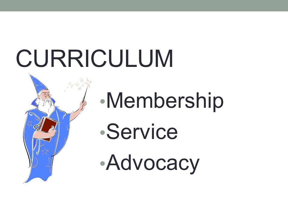 CURRICULUM Membership Service Advocacy