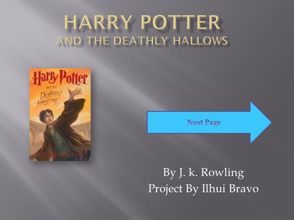 By J. k. Rowling Project By Ilhui Bravo