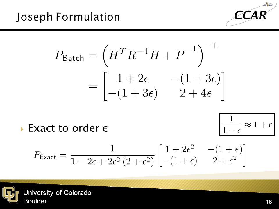 University of Colorado Boulder  Exact to order ε 18