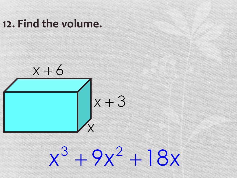12. Find the volume.
