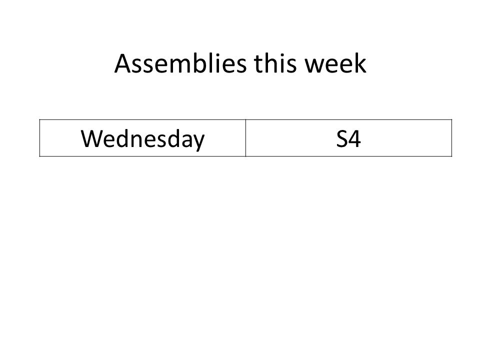 Assemblies this week WednesdayS4