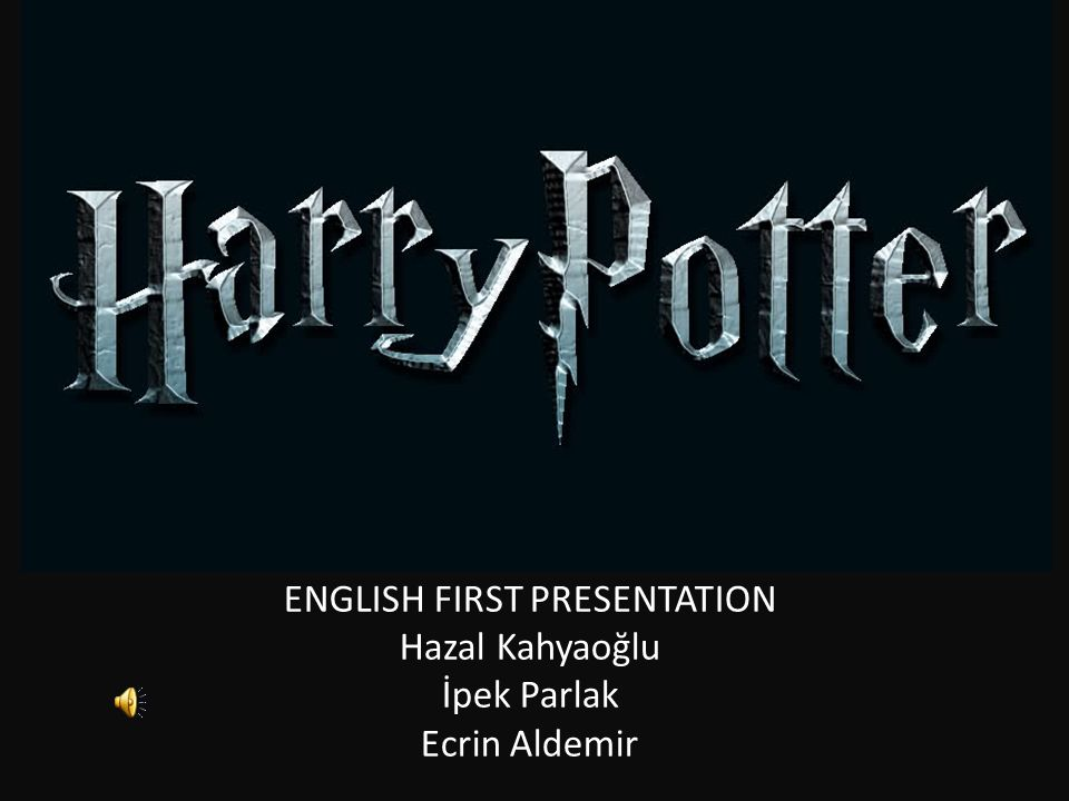 ENGLISH FIRST PRESENTATION Hazal Kahyaoğlu İpek Parlak Ecrin Aldemir
