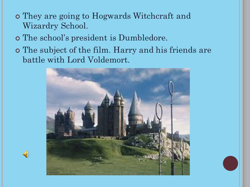 They are going to Hogwards Witchcraft and Wizardry School.