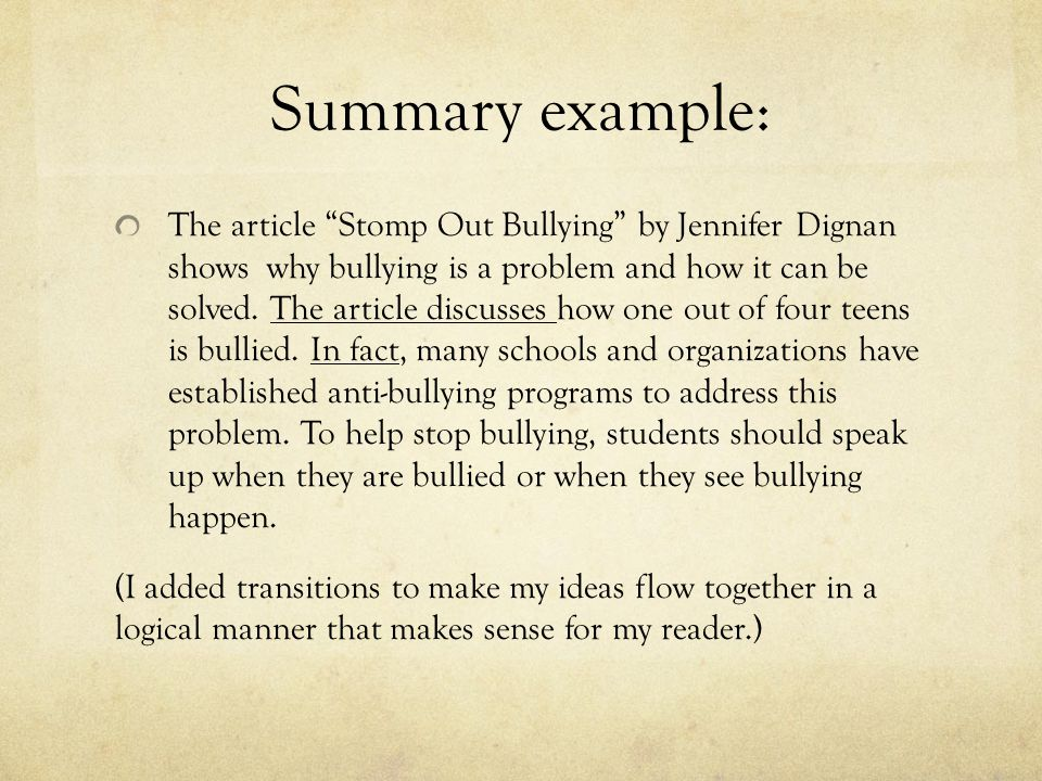 Summary example: The article Stomp Out Bullying by Jennifer Dignan shows why bullying is a problem and how it can be solved.