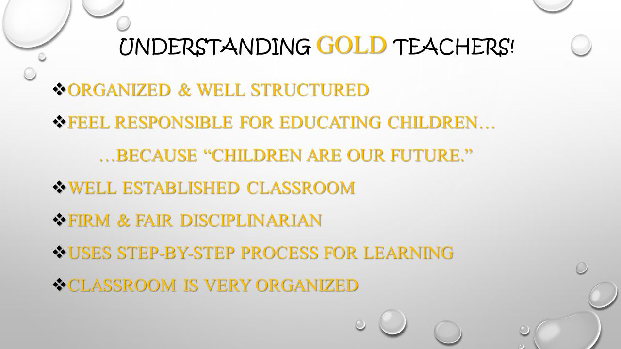 GOLD UNDERSTANDING GOLD TEACHERS.