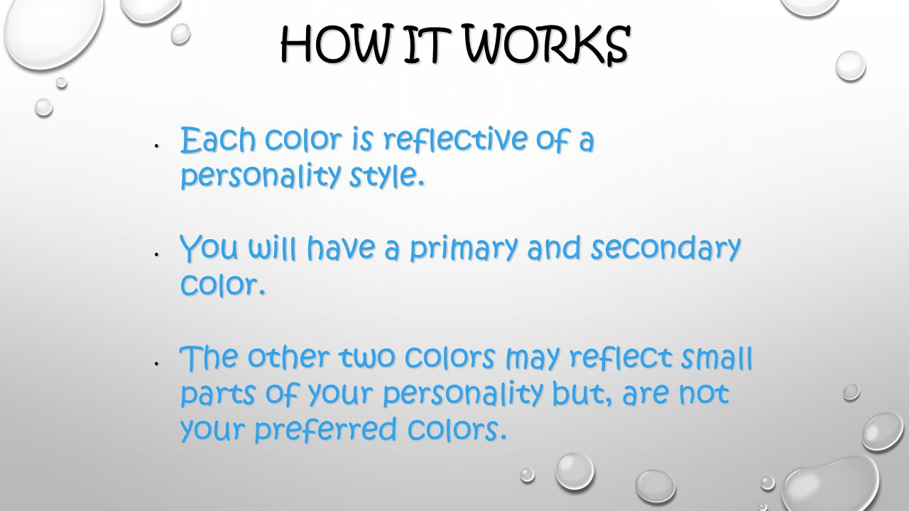 HOW IT WORKS Each color is reflective of a personality style.