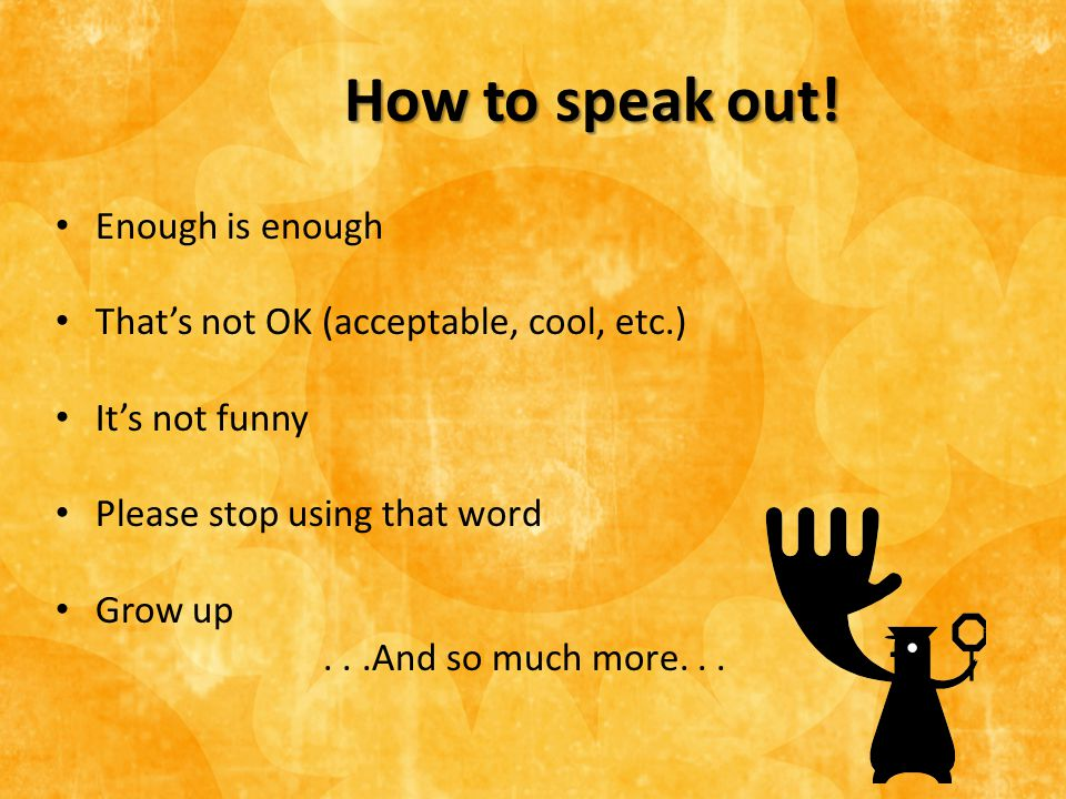 How to speak out.