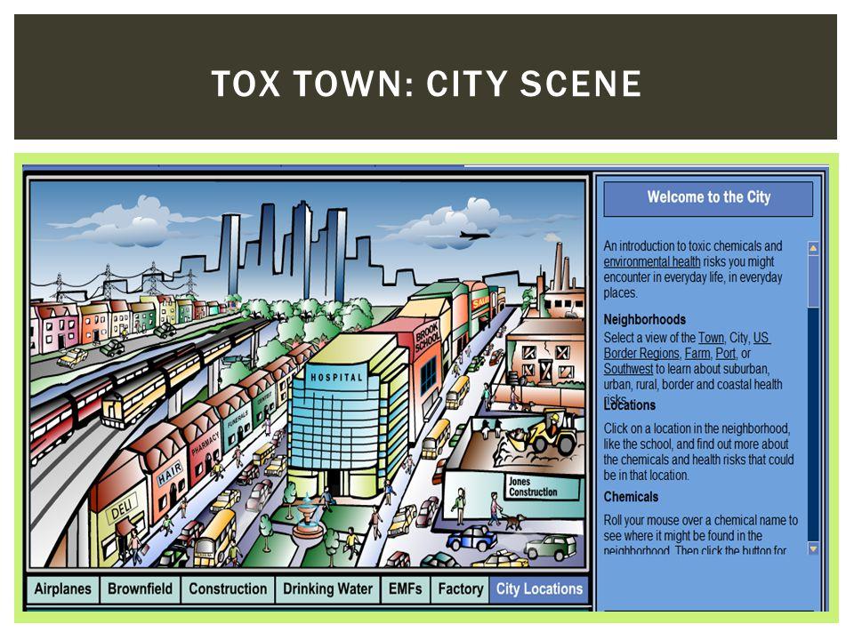 TOX TOWN: CITY SCENE