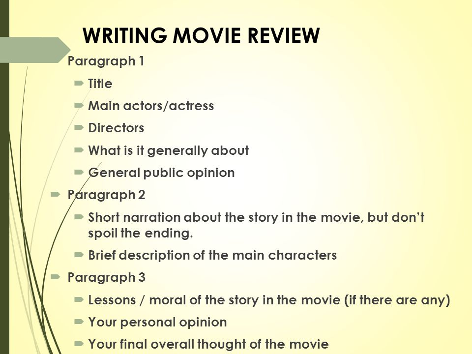  Paragraph 1  Title  Main actors/actress  Directors  What is it generally about  General public opinion  Paragraph 2  Short narration about th