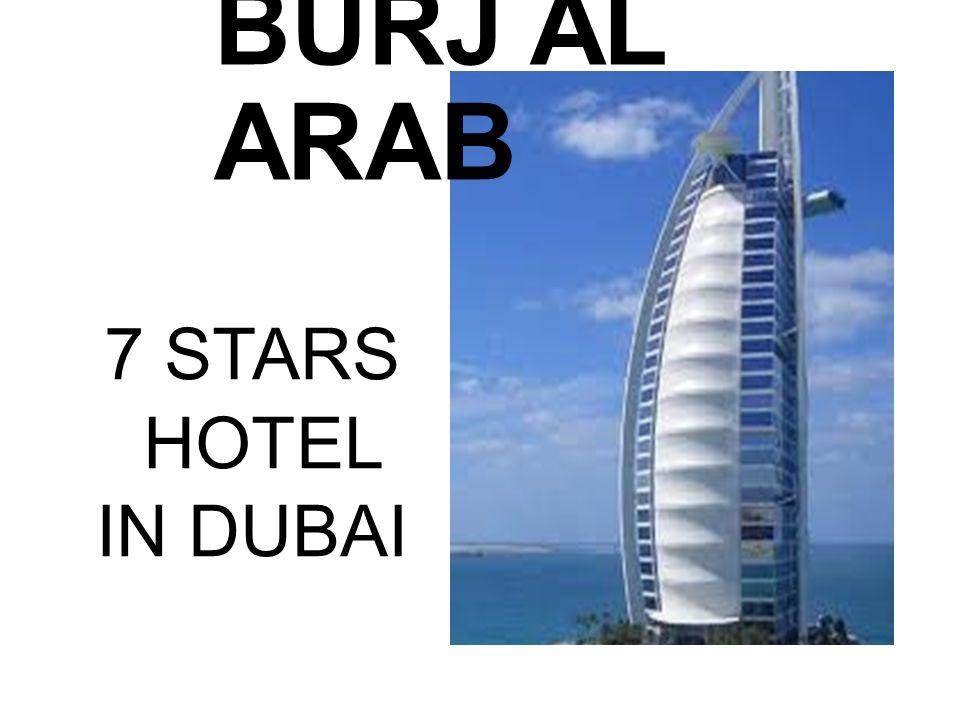 7 STARS HOTEL IN DUBAI BURJ AL ARAB
