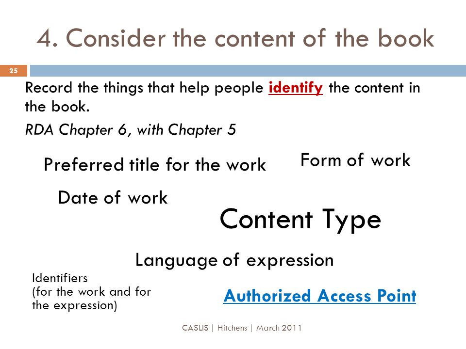 4. Consider the content of the book Record the things that help people identify the content in the book. RDA Chapter 6, with Chapter 5 Preferred title