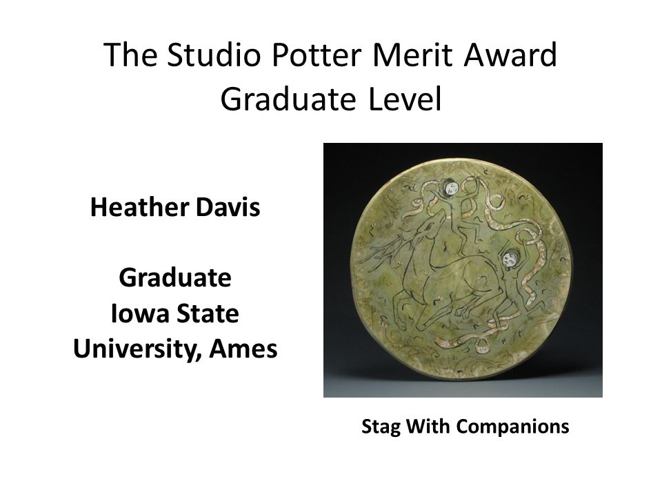 The Studio Potter Merit Award Graduate Level Heather Davis Graduate Iowa State University, Ames Stag With Companions