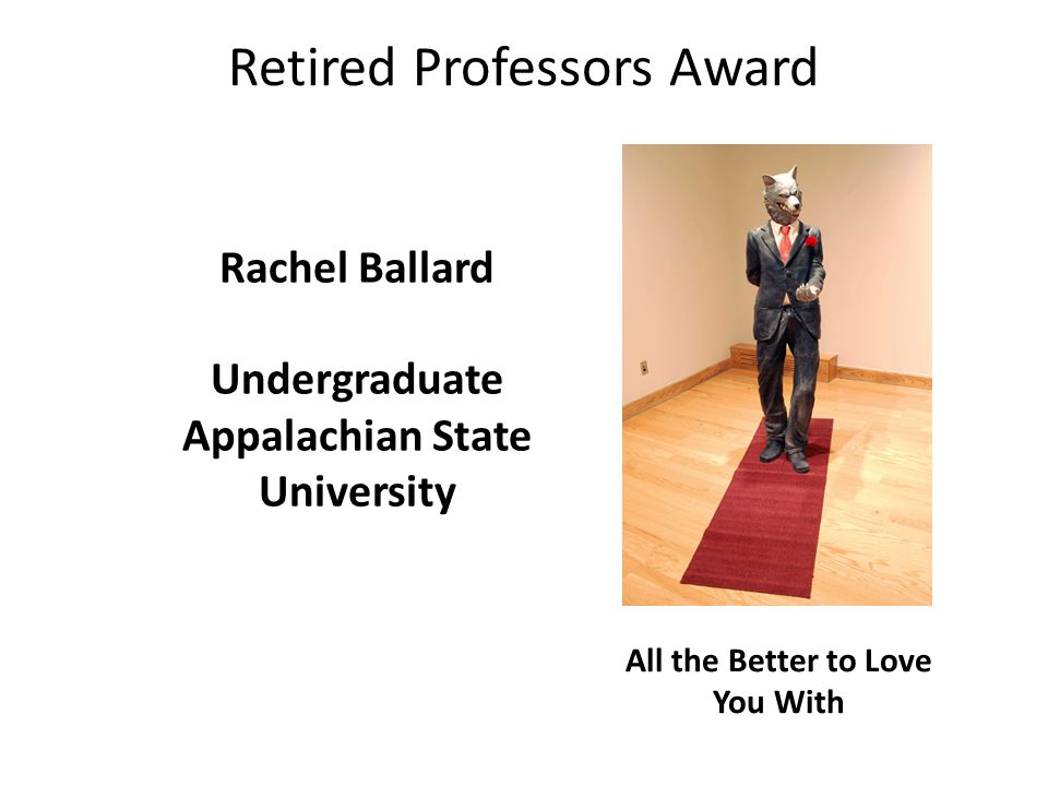 Retired Professors Award Rachel Ballard Undergraduate Appalachian State University All the Better to Love You With